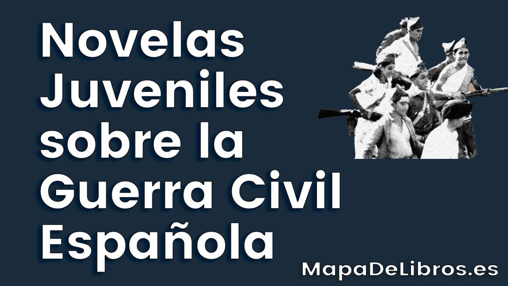 Novelas Juveniles sobre la Guerra Civil Española