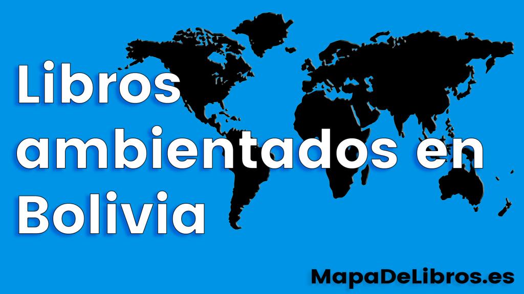 Libros ambientados en Bolivia