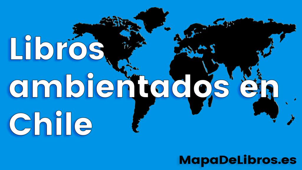 Libros ambientados en Chile
