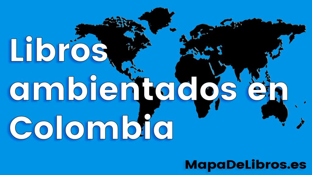 Libros ambientados en Colombia