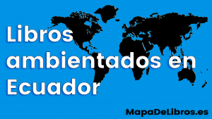 Libros ambientados en Ecuador